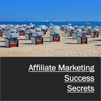 Affiliate Marketing Success Secrets