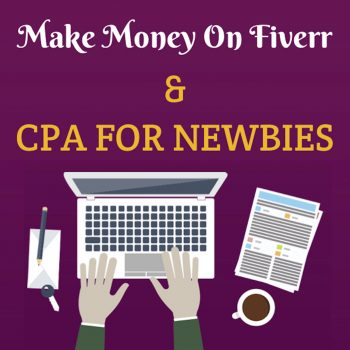 Make Money On Fiverr & CPA For Newbies
