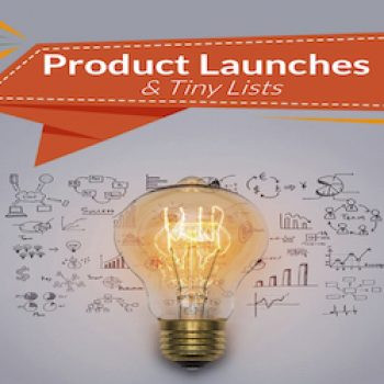 Product Launches & Tiny Lists